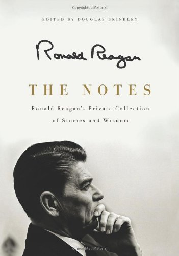 Notes Ronald Reagan's Private Collection of Stories and Wisdom  2011 edition cover