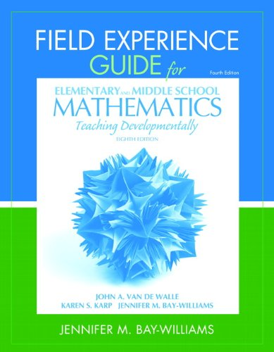 Field Experience Guide for Elementary and Middle School Mathematics Teaching Developmentally 8th 2013 edition cover
