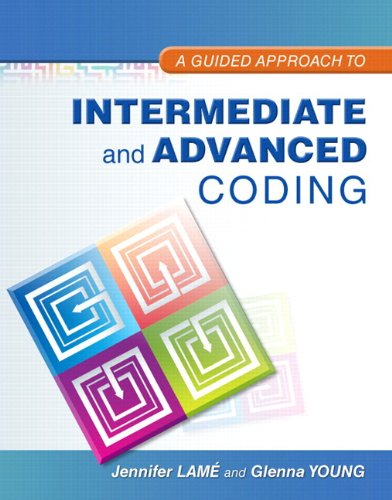 Guided Approach to Intermediate and Advanced Coding, a Plus NEW MyHealthProfessionsLab with Pearson EText -- Access Card Package   2014 9780133444131 Front Cover