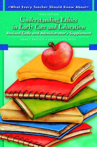 Understanding Ethics in Early Care and Education Revised Code and Administrator's Supplement 3rd 2009 9780137149131 Front Cover