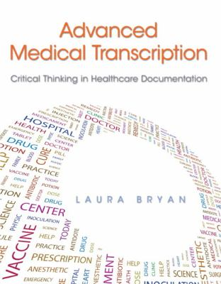 Advanced Medical Transcription Critical Thinking in Healthcare Documentation  2013 (Revised) edition cover