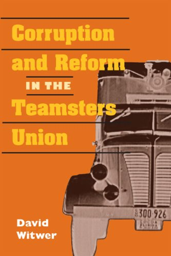 Corruption and Reform in the Teamsters Union   2008 9780252075131 Front Cover