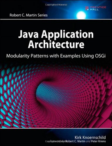 Java Application Architecture Modularity Patterns with Examples Using OSGi  2012 9780321247131 Front Cover