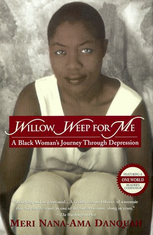 Willow Weep for Me A Black Woman's Journey Through Depression  1999 edition cover