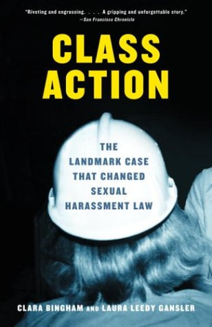 Class Action The Landmark Case That Changed Sexual Harassment Law N/A edition cover