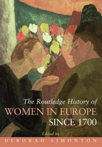 Routledge History of Women in Europe Since 1700   2007 9780415438131 Front Cover