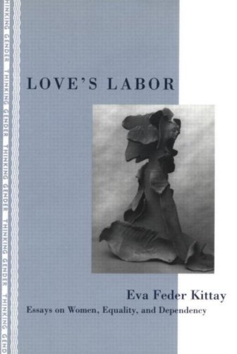 Love's Labor Essays on Women, Equality and Dependency  1999 edition cover