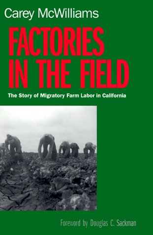 Factories in the Field The Story of Migratory Farm Labor in California  2000 edition cover