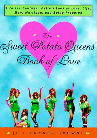 Sweet Potato Queens' Book of Love A Fallen Southern Belle's Look at Love, Life, Men, Marriage, and Being Prepared  1999 edition cover
