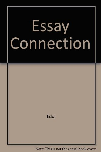 Essay Connection Eighth Edition Plus Eduspace 8th 2007 9780618727131 Front Cover