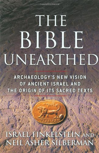 Bible Unearthed Archaeology's New Vision of Ancient Israel and the Origin of Its Sacred Texts  2002 edition cover
