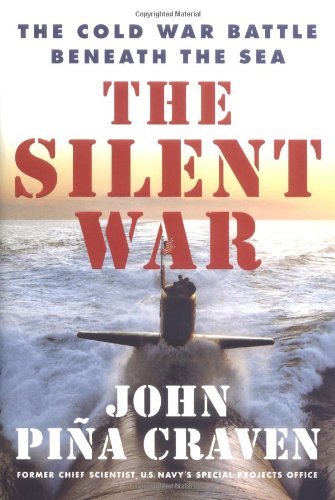 Silent War The Cold War Battle Beneath the Sea  2001 edition cover