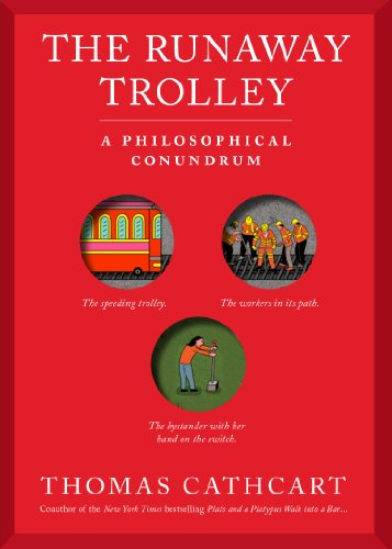 Trolley Problem, or Would You Throw the Fat Guy off the Bridge? A Philosophical Conundrum  2013 edition cover