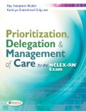 Prioritization, Delegation, and Management of Care for the NCLEX-RN� Exam   2014 (Revised) 9780803633131 Front Cover