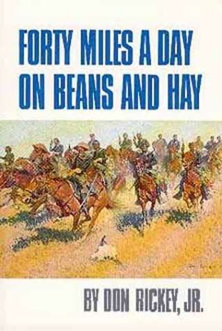 Forty Miles a Day on Beans and Hay The Enlisted Soldier Fighting the Indian Wars Reprint edition cover