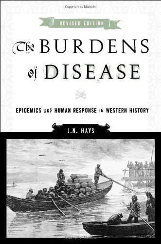 Burdens of Disease Epidemics and Human Response in Western History 2nd 2009 (Revised) edition cover