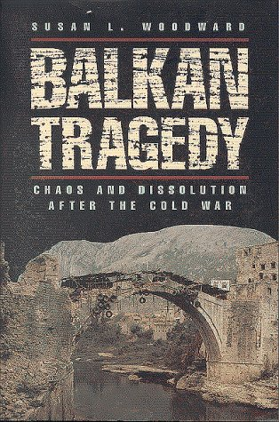 Balkan Tragedy Chaos and Dissolution after the Cold War N/A edition cover