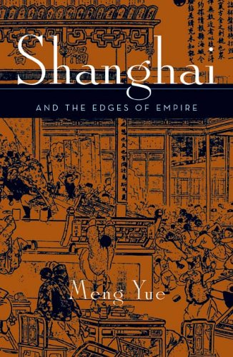Shanghai and the Edges of Empires   2006 9780816644131 Front Cover