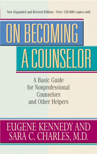 On Becoming a Counselor A Basic Guide for Nonprofessional Counselors and Other Helpers 3rd 2001 (Revised) edition cover