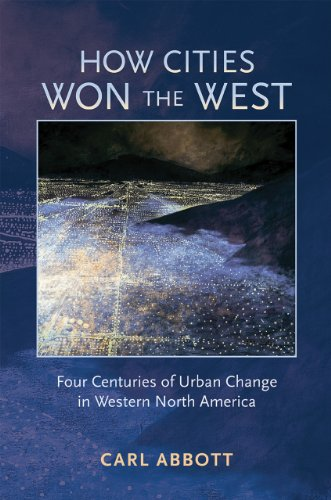 How Cities Won the West Four Centuries of Urban Change in Western North America  2010 edition cover