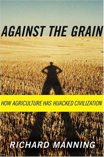 Against the Grain How Agriculture Has Hijacked Civilization  2005 edition cover