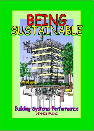 Being SUSTAINABLE : Building Systems Performance  2008 9780976274131 Front Cover