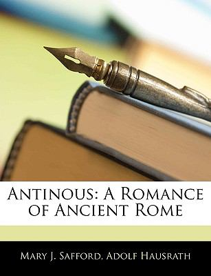 Antinous A Romance of Ancient Rome N/A 9781143020131 Front Cover