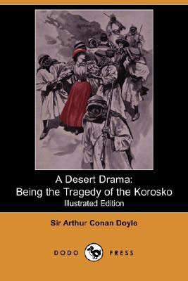 Desert Dram Being the Tragedy of the Korosko N/A 9781406556131 Front Cover