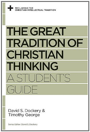Great Tradition of Christian Thinking A Student's Guide  2012 edition cover