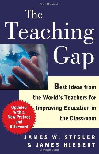 Teaching Gap Best Ideas from the World's Teachers for Improving Education in the Classroom N/A edition cover