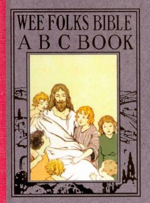 Wee Folks Bible ABC Book  Reprint 9781557094131 Front Cover