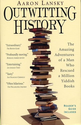 Outwitting History The Amazing Adventures of a Man Who Rescued a Million Yiddish Books N/A edition cover