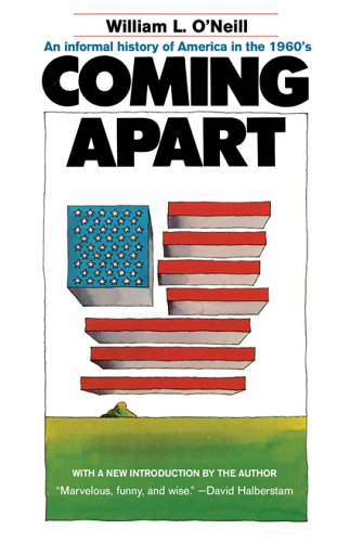 Coming Apart An Informal History of America in the 1960's  2005 edition cover