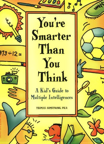 You're Smarter Than You Think A Kid's Guide to Multiple Intelligences  2002 edition cover