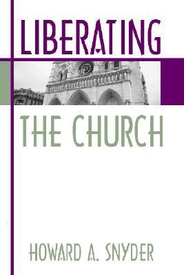 Liberating the Church The Ecology of Church and Kingdom N/A edition cover