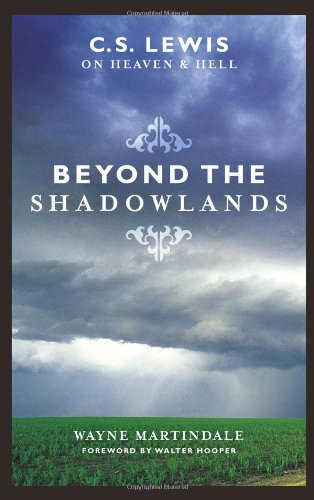Beyond the Shadowlands C. S. Lewis on Heaven and Hell  2005 edition cover
