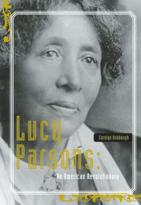 Lucy Parsons An American Revolutionary  2012 edition cover