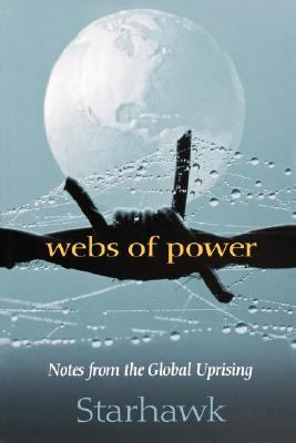 Webs of Power Notes from the Global Uprising  2008 edition cover