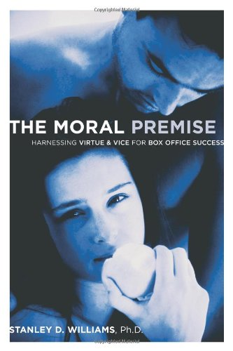 Moral Premise Harnessing Virtue and Vice for Box Office Success  2006 9781932907131 Front Cover