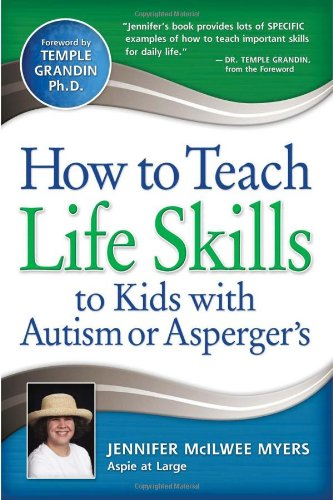 How to Teach Life Skills to Kids with Autism or Asperger's   2010 9781935274131 Front Cover