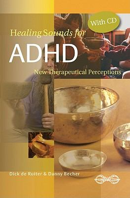 Healing Sounds for ADHD New Therapeutical Insights N/A 9789078302131 Front Cover