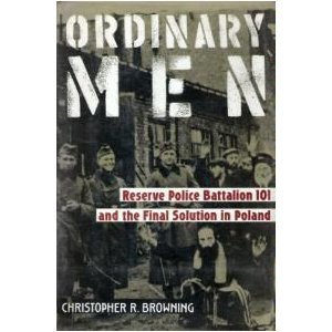 Ordinary Men : Reserve Battalion 101 and the Final Solution in Poland 1st 1992 edition cover