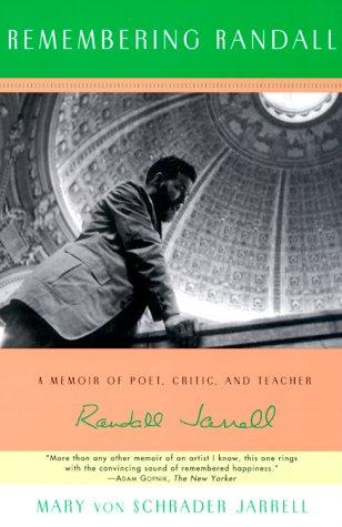 Remembering Randall A Memoir of Poet, Critic, and Teacher Randall Jarrell  1995 9780061180132 Front Cover