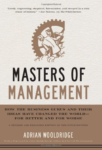 Masters of Management How the Business Gurus and Their Ideas Have Changed the WorldFor Better and for Worse  2011 9780061771132 Front Cover