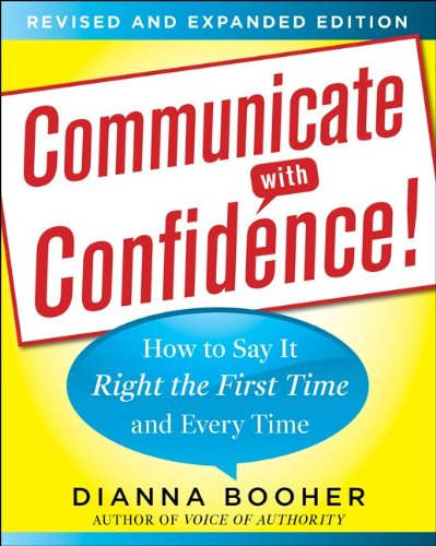 Communicate with Confidence! How to Say It Right the First Time and Every Time 2nd 2012 (Revised) edition cover