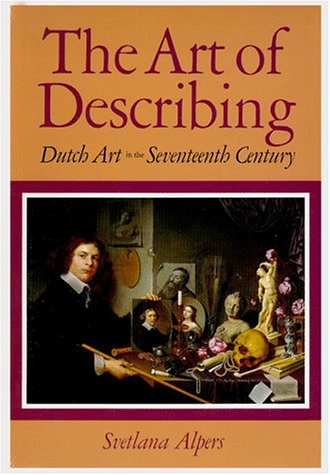 Art of Describing Dutch Art in the Seventeenth Century Reprint  edition cover
