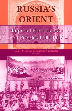 Russia's Orient Imperial Borderlands and Peoples, 1700-1917 N/A edition cover