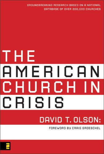 American Church in Crisis Groundbreaking Research Based on a National Database of over 200,000 Churches  2008 edition cover