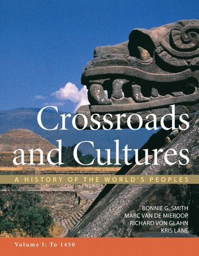 Crossroads and Cultures, Volume I: To 1450 A History of the World's Peoples  2012 edition cover