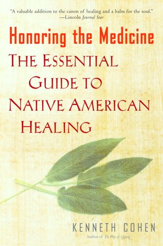 Honoring the Medicine The Essential Guide to Native American Healing N/A 9780345435132 Front Cover
